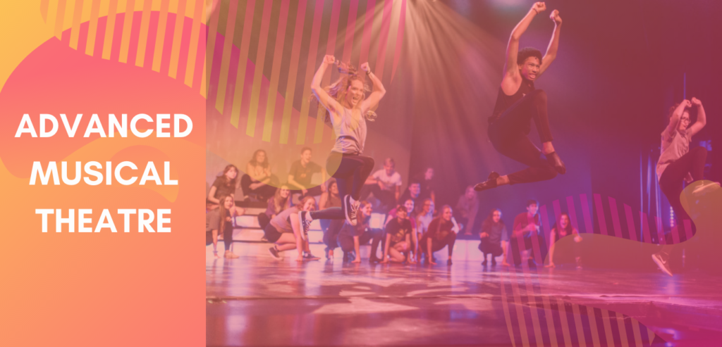 Advanced Musical Theatre (Ages 13 - 18)